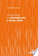 Fundamentos da psicologia para o serviço social