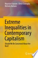 Dobbiamo Preoccuparci Dei Ricchi? - le Disuguaglianze Estreme Nel Capitalismo Contemporaneo Should We Be Concerned About the Rich?