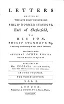 Letters Written By The Late Right Honourable Philip Dormer Stanhope, Earl Of Chesterfield, To His Son, Philip Stanhope, Esq. Late Envoy-Extraordinary At The Court Of Dresden