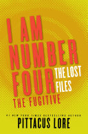 I Am Number Four: The Lost Files: The Fugitive Book