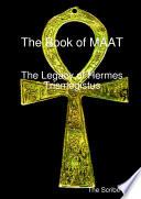 The Book Of Maat The Legacy Of Hermes Trismegistus