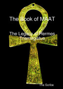 The Book of Maat- The Legacy of Hermes Trismegistus