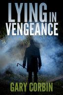 Lying in Vengeance