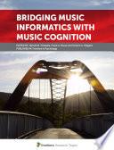 Bridging Music Informatics with Music Cognition
