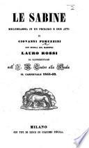 Le Sabine. Melodramma in un prologo e due atti [and in verse] ... da rappresentarsi nell'I. R. Teatro alla Scala il Carnevale 1851-52