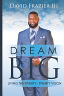 Dream Big Living the Twenty Twenty Vision