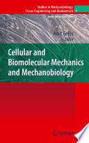Cellular and Biomolecular Mechanics and Mechanobiology