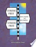 Stress Free Solutions To Becoming Stress Free
