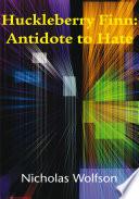 Huckleberry Finn Antidote To Hate