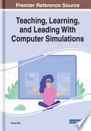 Teaching  Learning  and Leading With Computer Simulations