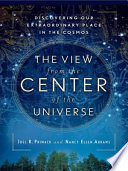 The View From The Center Of The Universe Book PDF
