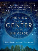 The View From the Center of the Universe