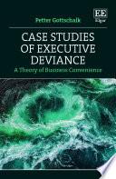 Case Studies Of Executive Deviance