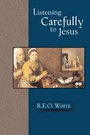 Listening Carefully to Jesus