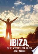 Ibiza En Het Verrotte Leven Van Een Jetset Wannabe