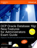 Ocp Oracle Db 10G:New Features Exam Gd.