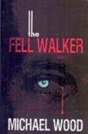 The Fell Walker