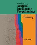 Paradigms of Artificial Intelligence Programming