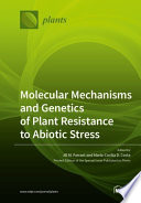 Molecular Mechanisms and Genetics of Plant Resistance to Abiotic Stress Book