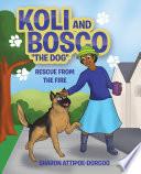 Koli and Bosco  the Dog
