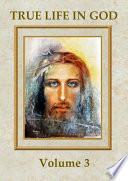 True Life in God (Volume 3)