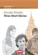 Schwerpunktthema Abitur Englisch. Farrukh Dhondy: Three Short Stories