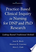 Practice Based Clinical Inquiry In Nursing For Dnp And Phd Research