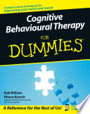 """Cognitive Behavioural Therapy for Dummies"" by Rob Willson, Rhena Branch"