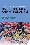 The Wiley Blackwell Companion to Race  Ethnicity  and Nationalism