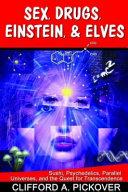 Sex, Drugs, Einstein, & Elves