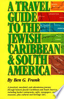 Travel Guide to the Jewish Caribbean and South America  A