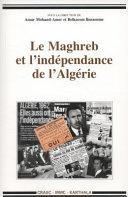 Le Maghreb et l'indépendance de l'Algérie