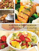 Acid Reflux Diet Cookbook Companion Food Journal