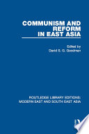 Communism and Reform in East Asia  RLE Modern East and South East Asia