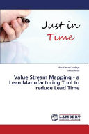 Value Stream Mapping   a Lean Manufacturing Tool to Reduce Lead Time