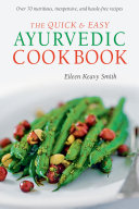Quick & Easy Ayurvedic Cookbook