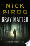 Gray Matter  Thomas Prescott Book 2