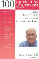 100 Questions & Answers About Heart Attack and Related Cardiac Problems
