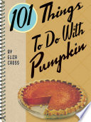 101 Things To Do With Pumpkin Book