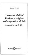 Crociata italica, fascismo e religione nella Repubblica di Salò (gennaio 1944-aprile 1945)