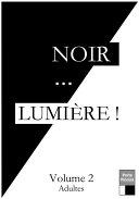 Noir... LUMIÈRE ! Volume 2