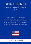 Pdf Sale and Issue of Marketable Book-Entry Treasury Bills, Notes, and Bonds (Department of the Treasury Circular, Public Debt Series No. 1-93) (Us Fiscal Service Regulation) (Fiscal) (2018 Edition)