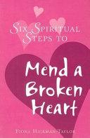 Six Spiritual Steps to Mend a Broken Heart
