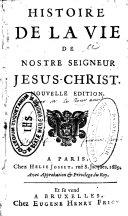 Histoire de la vie de notre Seigneur Jésus-Christ par Le Tourneux