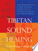 Tibetan Sound Healing  : Guided Practices to Activate the Power of Sacred Sound