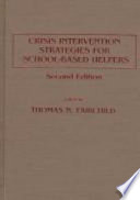 Crisis Intervention Strategies for School-based Helpers