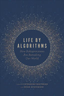 Life by algorithms: how roboprocesses are remaking our world