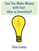 Can You Make Money with Your Idea or Invention?