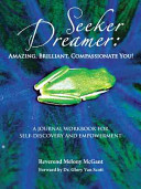 Seeker Dreamer:Amazing, Brilliant, Compassionate You!