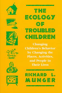 The Ecology of Troubled Children